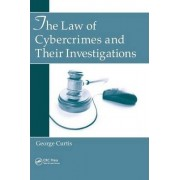 The Law of Cybercrimes and Their Investigations by George E. Curtis