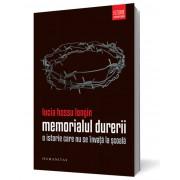 Memorialul Durerii. O istorie care nu se invata la scoala