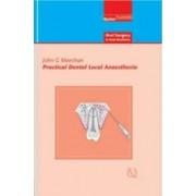 Practical Dental Local Anaesthesia by Senior Lecturer Department of Oral & Maxillofacial Surgery John G Meechan