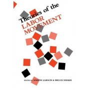 Theories of the Labor Movement by Simeon Larson