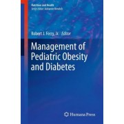 The Management of Pediatric Obesity and Diabetes by Robert J. Ferry