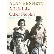 A Life Like Other People's by Alan Bennett