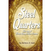 Steel Quarters: The Story of Theola Stacey Sellers Sermons