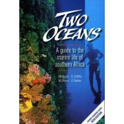 Two Oceans a Guide to the Marine Life of Southern Africa by George Branch