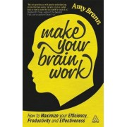Make Your Brain Work by Amy Brann