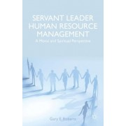 Servant Leader Human Resource Management: A Moral and Spiritual Perspective