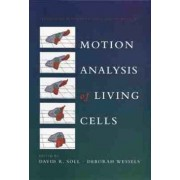 Motion Analysis of Living Cells by David R. Soll