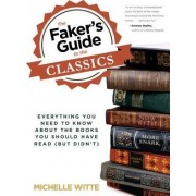 Faker's Guide to the Classics by Michelle Witte