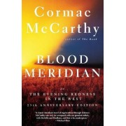Blood Meridian, or, the Evening Redness in the West by Cormac McCarthy
