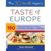 The 30 Minute Vegan's Taste of Europe by Mark Reinfeld