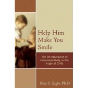 Help Him Make You Smile by Rita S. Eagle