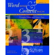 Word Wise and Content Rich, Grades 7-12 by Douglas Fisher