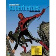 Creators of the Superheroes by Thomas Andrae