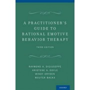 A Practitioner's Guide to Rational-Emotive Behavior Therapy by Raymond A. DiGiuseppe