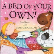 A Bed of Your Own! by Mij Kelly