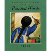 Marianthe's Story: Painted Words and Spoken Memories by Aliki