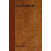 Dog-Watches At Sea by Stanton H. King