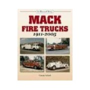 Mack Fire Trucks 1911-2005 An Illustrated History eckart harvey