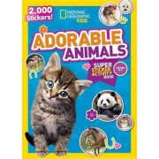 National Geographic Kids Adorable Animals Super Sticker Activity Book by National Geographic Kids