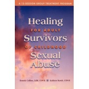 Healing for Adult Survivors of Childhood Sexual Abuse by Bonnie J Collins