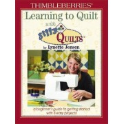 Thimbleberries Learning to Quilt with Jiffy Quilts by Lynette Jensen