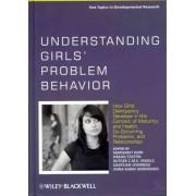 Understanding Girls' Problem Behavior by Margaret Kerr
