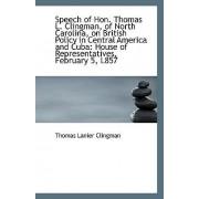 Speech of Hon. Thomas L. Clingman, of North Carolina, on British Policy in Central America and Cuba by Thomas Lanier Clingman