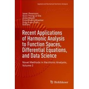 Recent Applications of Harmonic Analysis to Function Spaces, Differential Equations, and Data Science by Isaac Pesenson