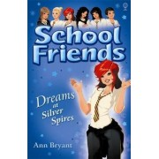 School Friends: Dreams at Silver Spires by Ann Bryant