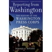 Reporting from Washington by Donald A. Ritchie