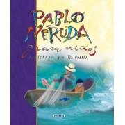 Pablo Neruda para ninos/ Pablo Neruda for Children by Pablo Neruda