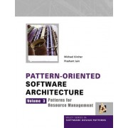 Pattern-oriented Software Architecture: Patterns for Resource Management v. 3 by Michael Kircher
