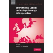 Environmental Liability and Ecological Damage In European Law by Monika Hinteregger