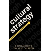 Cultural Strategy by Douglas B. Holt