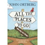 All the Places to Go . . . How Will You Know?: God Has Placed Before You an Open Door. What Will You Do?, Paperback