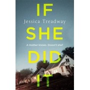 If She Did it by Jessica Treadway