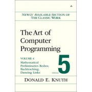 Art of Computer Programming, Volume 4b, Fascicle 5: The: Mathematical Preliminaries Redux; Backtracking; Dancing Links