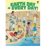 Earth Day is Every Day! by Heather Allen