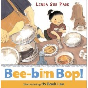 Bee-Bim Bop! by Mrs Linda Sue Park