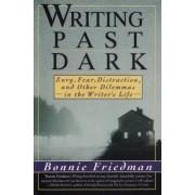 Writing Past Dark by Bonnie Friedman