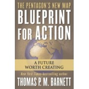 Blueprint for Action by Thomas P M Barnett