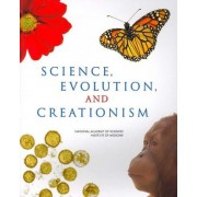 Science, Evolution, and Creationism by Institute of Medicine