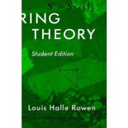 Ring Theory, 83 by Louis Halle Rowen
