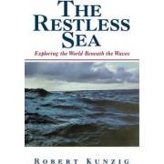 The Restless Sea by Robert Kunzig