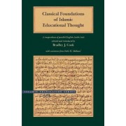 Classical Foundations of Islamic Educational Thought by Bradley J. Cook