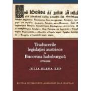 Traducerile legislaţiei austriece în Bucovina habsburgică (1775-1918)