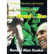 Smells, Odors, and Scents from Head to Toe by Ronald Alan Duskis