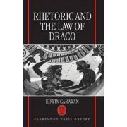 Rhetoric and the Law of Draco by Professor of Classics Edwin Carawan