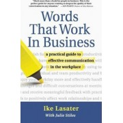 Words That Work in Business by Ike K. Lasater
