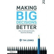 Making Big Decisions Better by TIM LEWKO